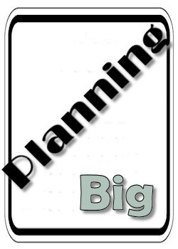 Planning Big For Big Results